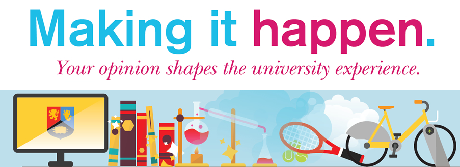 Making it happen - your opinion shapes the university experience