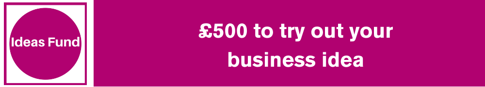 £500 to try out your business idea